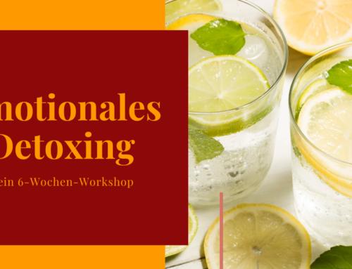 Emotionales Detoxing – der Workshop